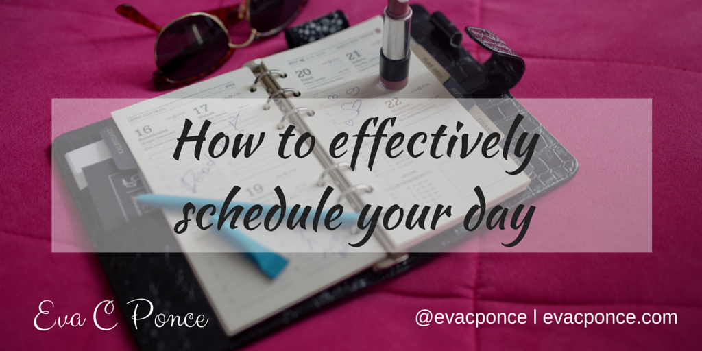 How to effectively schedule your day
