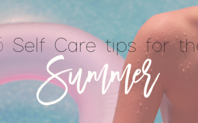 5 Self Care tips for the Summer